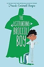 The Astounding Broccoli Boy by Frank…