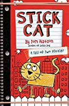 Stick Cat: A Tail of Two Kitties by Tom…