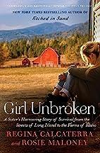 Girl Unbroken: A Sister's Harrowing Story of…