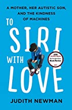 To Siri with Love: A Mother, Her Autistic…
