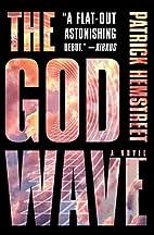 The God Wave: A Novel (The God Wave Trilogy)…