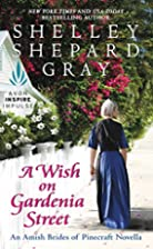 A Wish on Gardenia Street: An Amish Brides…