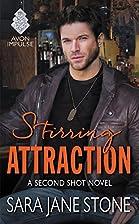 Stirring Attraction by Sara Jane Stone