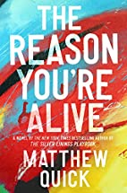 The Reason You're Alive: A Novel by…