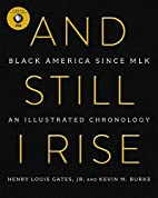 And Still I Rise: Black America Since MLK by…
