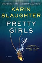 Pretty Girls: A Novel by Karin Slaughter