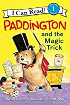 Paddington and the Magic Trick by Michael…