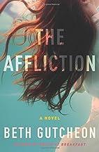 The Affliction by Beth Gutcheon