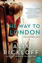 The Way to London: A Novel of World War II…