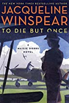 To Die but Once (Maisie Dobbs 14) by…