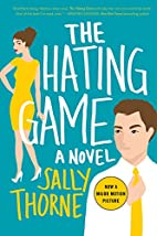 The Hating Game: A Novel by Sally Thorne