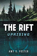 The Rift Uprising by Amy S. Foster