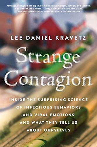 strange-contagion-inside-the-surprising-science-of-infectious-behaviors-and-viral-emotions-and-what-they-tell-us-about-ourselves