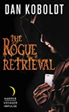 The Rogue Retrieval (Gateways to Alissia) by…