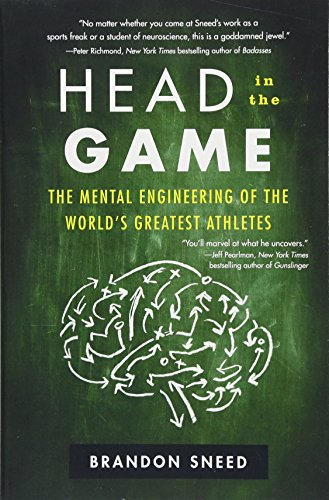 head-in-the-game-the-mental-engineering-of-the-worlds-greatest-athletes