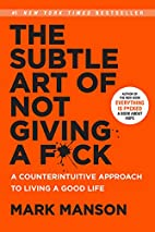 The Subtle Art of Not Giving a F*ck: A…