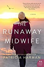 The Runaway Midwife: A Novel by Patricia…