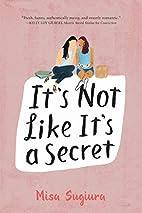 It's not like it's a secret by Misa Sugiura