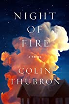 Night of Fire: A Novel by Colin Thubron