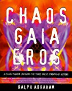 Chaos, Gaia, Eros: A Chaos Pioneer Uncovers…