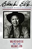 Lyon, William S.: Black Elk: The Sacred Ways of a Lakota