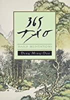 365 Tao: Daily Meditations by Ming-Dao Deng