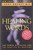 Healing Words: The Power of Prayer and the…