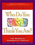 Harary, Keith: Who Do You Think You Are? : Explore Your Many-Sided Self with the Berkeley Personality Profile