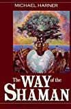 Harner, Michael J.: The Way of the Shaman