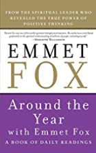 Around the Year with Emmet Fox: A Book of…