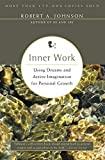 Johnson, Robert A.: Inner Work: Using Dreams and Active Imagination for Personal Growth