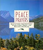 HarperCollins Staff: Peace Prayers : Meditations, Affirmations, Invocations, Poems, and Prayers for Peace