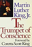 King, Martin Luther, Jr.: The Trumpet of Conscience