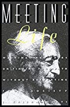Meeting Life: Writings and Talks on Finding…