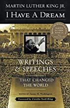I Have a Dream: Writings and Speeches That…