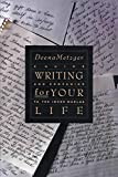 Metzger, Deena: Writing for Your Life: A Guide and Companion to the Inner Worlds