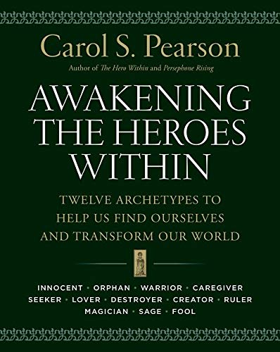 awakening-the-heroes-within-twelve-archetypes-to-help-us-find-ourselves-and-transform-our-world