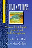 Paul, Stephen C.: Illuminations: Visions for Change, Growth, and Self-Acceptance
