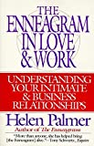 Palmer, Helen: The Enneagram in Love &amp; Work: Understanding Your Intimate &amp; Business Relationships