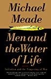 Meade, Michael J.: Men and the Water of Life: Initiation and the Tempering of Men