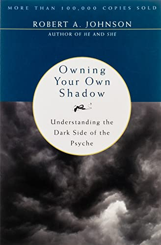 owning-your-own-shadow-understanding-the-dark-side-of-the-psyche