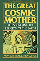 The Great Cosmic Mother: Rediscovering the…