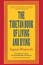 The Tibetan Book of Living and Dying: The&hellip;
