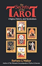 The Secrets of the Tarot: Origins, History,…