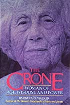 The Crone: Woman of Age, Wisdom, and Power…