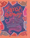 Johnson, Cait: Tarot Games: 45 Playful Ways to Explore Tarot Cards Together