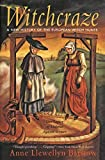 Barstow, Anne Llewellyn: Witchcraze: A New History of the European Witch Hunts