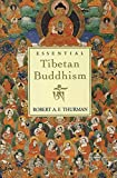 Thurman, Robert A. F.: Essential Tibetan Buddhism