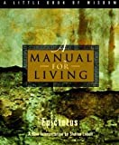 Epictetus: A Manual for Living (Little Book of Wisdom (Harper San Francisco))