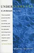Undercurrents: A Life Beneath the Surface by…